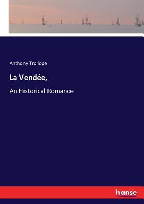La Vendée,: An Historical Romance Cover Image