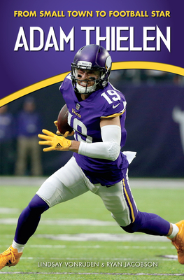 Adam Thielen: From Small Town to Football Star Cover Image