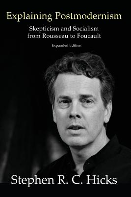Explaining Postmodernism: Skepticism and Socialism from Rousseau to Foucault Cover Image
