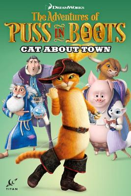 Puss in Boots: Cat About Town (Adventures of Puss in Boots #2) Cover Image