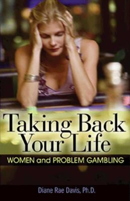 Taking Back Your Life: Women and Problem Gambling Cover Image