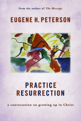Practice Resurrection: A Conversation on Growing Up in Christ Cover Image