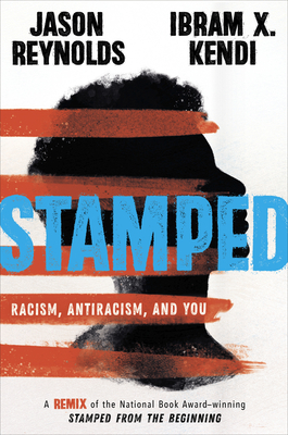 Stamped: Racism, Antiracism, and You: A Remix of the National Book Award-Winning Stamped from the Beginning cover