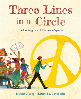 Three Lines in a Circle: The Exciting Life of the Peace Symbol Cover Image