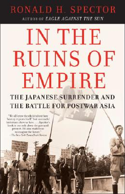 In the Ruins of Empire: The Japanese Surrender and the Battle for Postwar Asia Cover Image