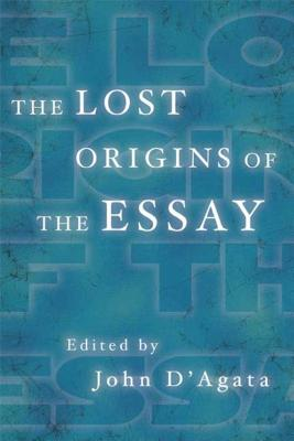 Cover for The Lost Origins of the Essay (A New History of the Essay)