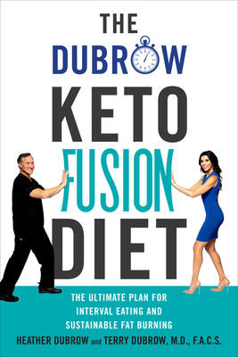 The Dubrow Keto Fusion Diet: The Ultimate Plan for Interval Eating and Sustainable Fat Burning Cover Image