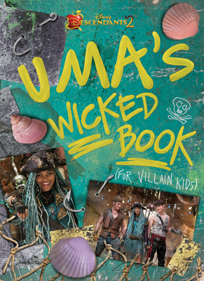 Descendants 2: Uma's Wicked Book for Villain Kids by Disney Book Group