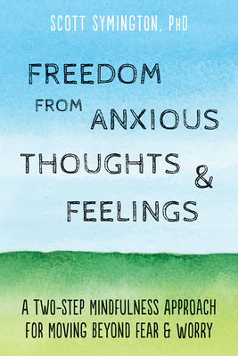 Freedom From Anxious Thoughts and Feelings book cover