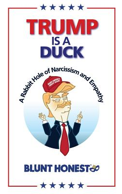 Trump Is a Duck: A Rabbit Hole of Narcissism and Empathy Cover Image