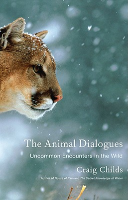 The Animal Dialogues: Uncommon Encounters in the Wild Cover Image