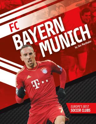 FC Bayern Munich (Europe's Best Soccer Clubs) Cover Image