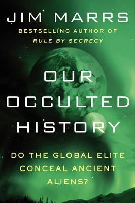 Our Occulted History: Do the Global Elite Conceal Ancient Aliens? Cover Image