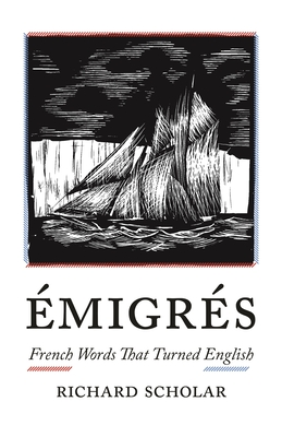 Émigrés: French Words That Turned English Cover Image