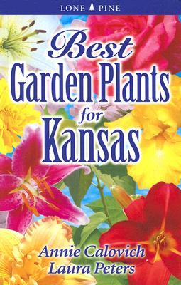 Best Garden Plants for Kansas (Best Garden Plants For...) Cover Image