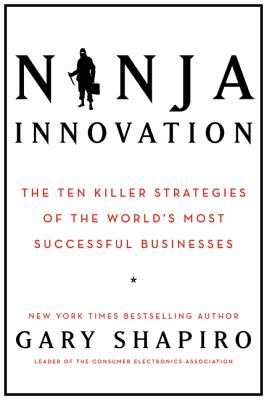 Ninja Innovation: The Ten Killer Strategies of the World's Most Successful Businesses Cover Image
