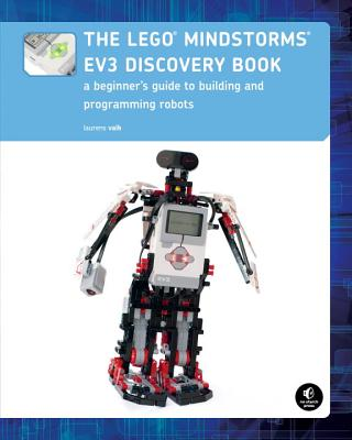 The LEGO MINDSTORMS EV3 Discovery Book: A Beginner's Guide to Building and Programming Robots Cover Image