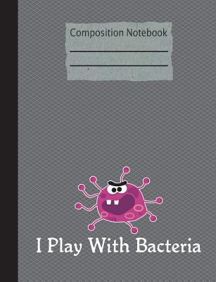 I Play With Bacteria Composition Notebook - 4x4 Graph Paper: 200 Pages 7.44 x 9.69 Quad Ruled Pages School Teacher Student Science Biology Microbiolog Cover Image