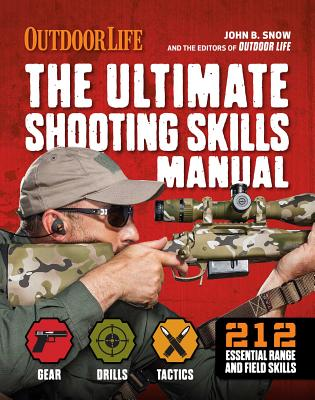 The Ultimate Shooting Skills Manual: 212 Essential Range and Field Skills Cover Image