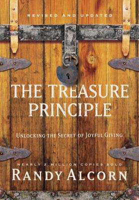 The Treasure Principle, Revised and Updated: Unlocking the Secret of Joyful Giving Cover Image