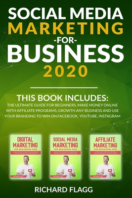 Social Media Marketing for Business 2020: This book includes: The Ultimate Guide for Beginners, Make Money Online with Affiliate Programs, Growth any Cover Image