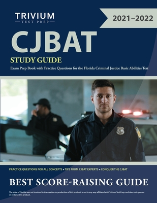 CJBAT Study Guide: Exam Prep Book with Practice Questions for the Florida Criminal Justice Basic Abilities Test Cover Image