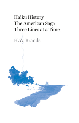 Haiku History: The American Saga Three Lines at a Time Cover Image