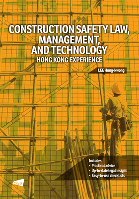 Construction Safety Law, Management, and Technology: Hong Kong Experience Cover Image
