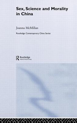 Sex, Science and Morality in China (Routledge Contemporary China #10) Cover Image