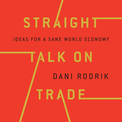 Straight Talk on Trade: Ideas for a Sane World Economy Cover Image