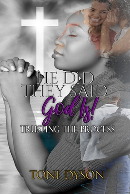 He Did. They Said. God Is: Trusting the Process Cover Image