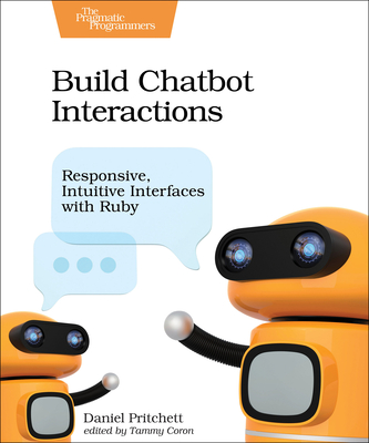 Build Chatbot Interactions: Responsive, Intuitive Interfaces with Ruby Cover Image