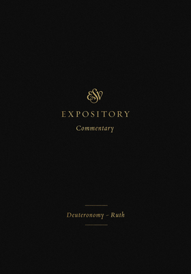 ESV Expository Commentary (Volume 2): Deuteronomy-Ruth Cover Image