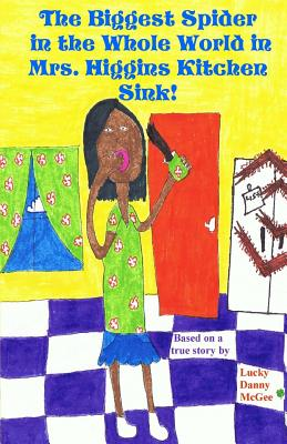 The Biggest Spider in the Whole World in Mrs. Higgins Kitchen Sink! Cover Image