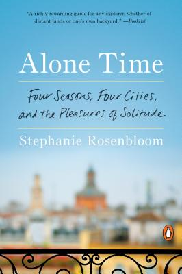 Alone Time: Four Seasons, Four Cities, and the Pleasures of Solitude Cover Image