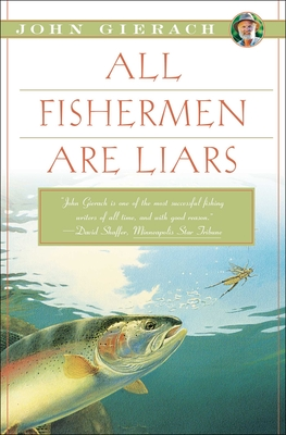 All Fishermen Are Liars (John Gierach's Fly-fishing Library) Cover Image