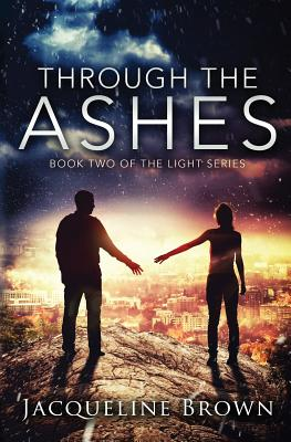 Through the Ashes (Light #2) Cover Image