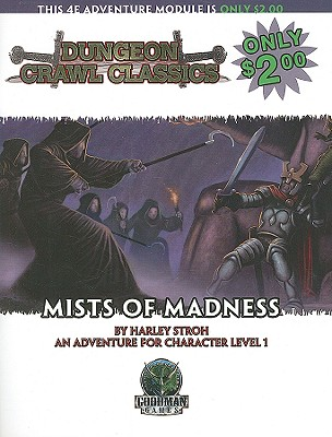 The Mists of Madness: An Adventure for Character Level 1 (Dungeon Crawl Classics #59) Cover Image