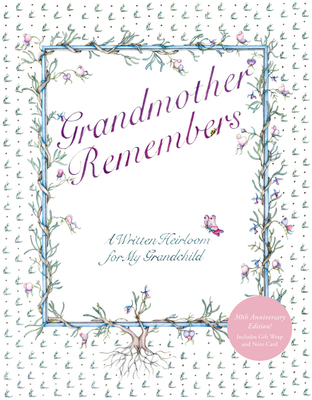 Grandmother Remembers 30th Anniversary Edition: A Written Heirloom for My Grandchild cover