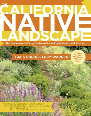 The California Native Landscape: The Homeowner's Design Guide to Restoring Its Beauty and Balance Cover Image