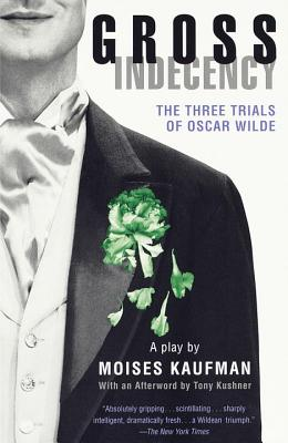 Gross Indecency: The Three Trials of Oscar Wilde Cover Image