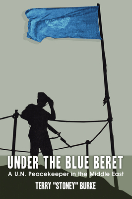 Under the Blue Beret: A U.N. Peacekeeper in the Middle East Cover Image
