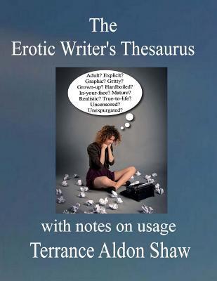 The Erotic Writer's Thesaurus (With Notes on Usage) Cover Image