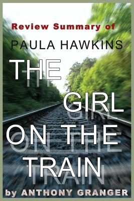 Review Summary of the Girl on the Train: A Novel by Paula Hawkins Cover Image