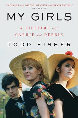 My Girls: A Lifetime with Carrie and Debbie Cover Image