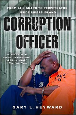 Corruption Officer: From Jail Guard to Perpetrator Inside Rikers Island Cover Image