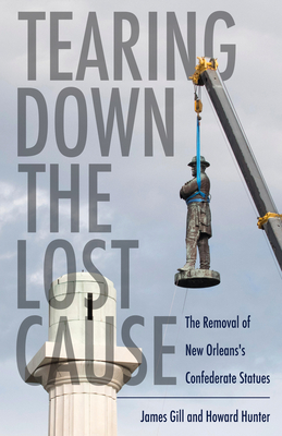 Tearing Down the Lost Cause: The Removal of New Orleans's Confederate Statues Cover Image