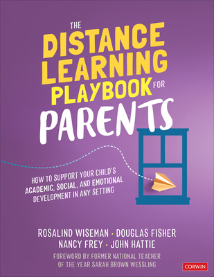 The Distance Learning Playbook for Parents: How to Support Your Child's Academic, Social, and Emotional Development in Any Setting Cover Image