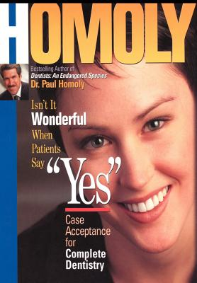 Isn't It Wonderful When Patients Say Yes: Case Acceptance for Complete Dentistry Cover Image