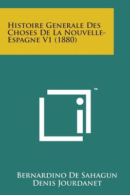 Histoire Generale Des Choses de La Nouvelle- Espagne V1 (1880) Cover Image